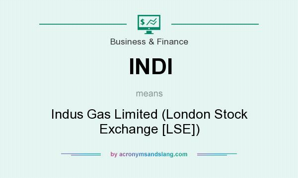 What does INDI mean? It stands for Indus Gas Limited (London Stock Exchange [LSE])