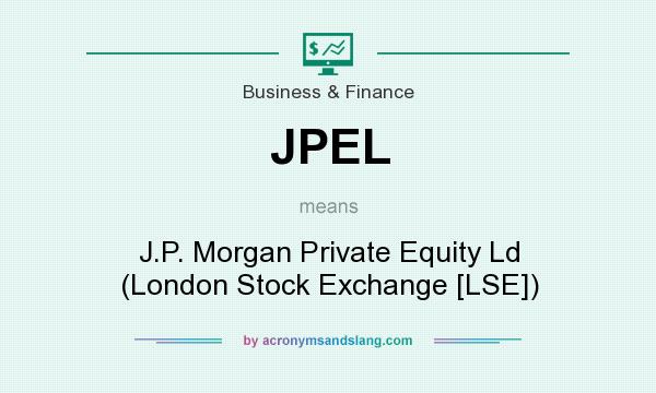 What does JPEL mean? It stands for J.P. Morgan Private Equity Ld (London Stock Exchange [LSE])