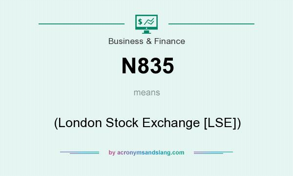 What does N835 mean? It stands for (London Stock Exchange [LSE])