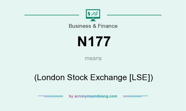 What does N177 mean? It stands for (London Stock Exchange [LSE])