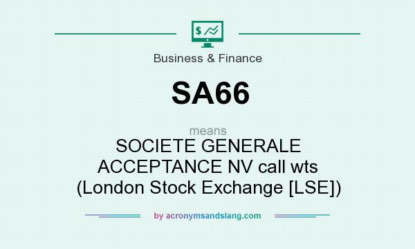 What does SA66 mean? It stands for SOCIETE GENERALE ACCEPTANCE NV call wts (London Stock Exchange [LSE])