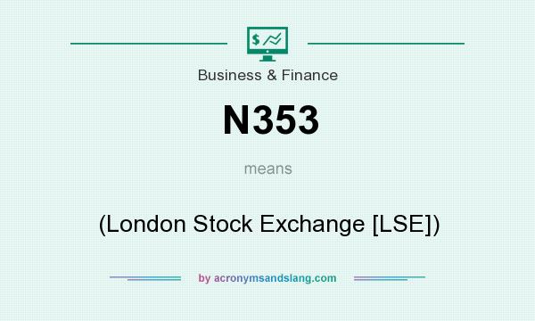 What does N353 mean? It stands for (London Stock Exchange [LSE])