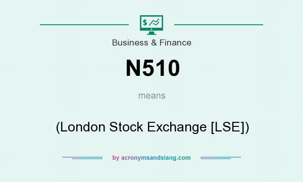 What does N510 mean? It stands for (London Stock Exchange [LSE])
