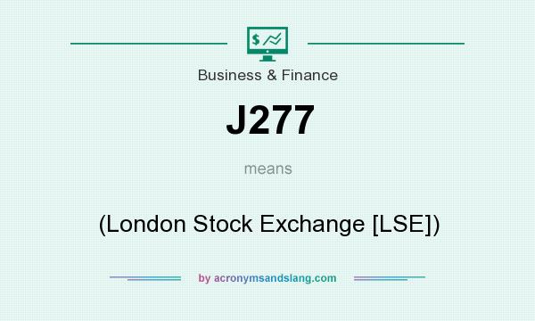 What does J277 mean? It stands for (London Stock Exchange [LSE])