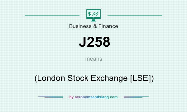What does J258 mean? It stands for (London Stock Exchange [LSE])