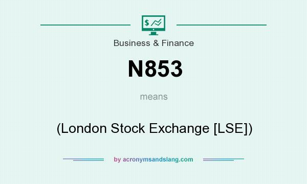 What does N853 mean? It stands for (London Stock Exchange [LSE])