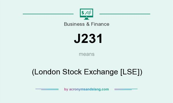 What does J231 mean? It stands for (London Stock Exchange [LSE])