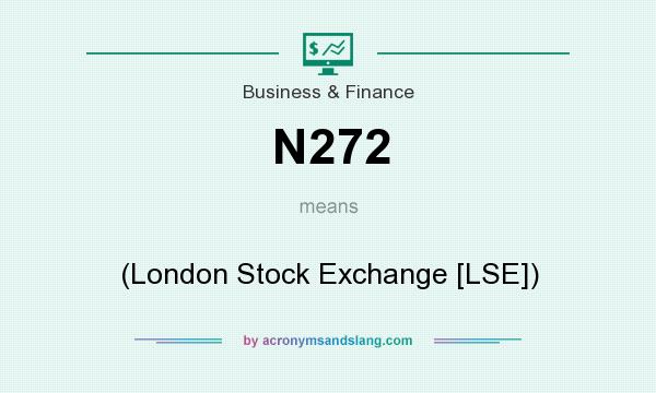 What does N272 mean? It stands for (London Stock Exchange [LSE])