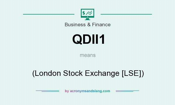 What does QDII1 mean? It stands for (London Stock Exchange [LSE])