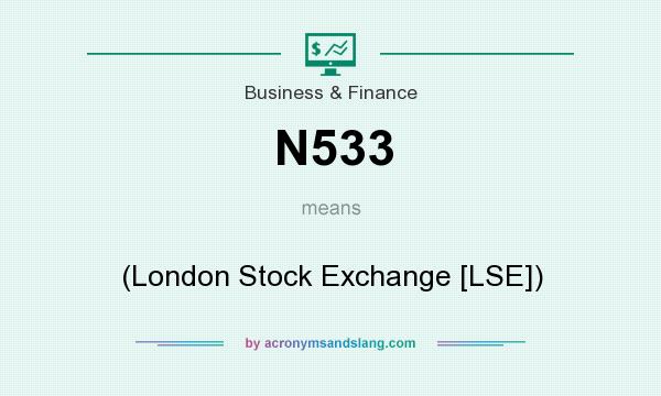 What does N533 mean? It stands for (London Stock Exchange [LSE])