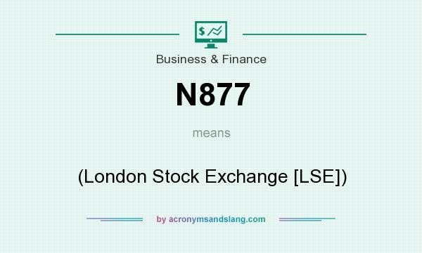 What does N877 mean? It stands for (London Stock Exchange [LSE])