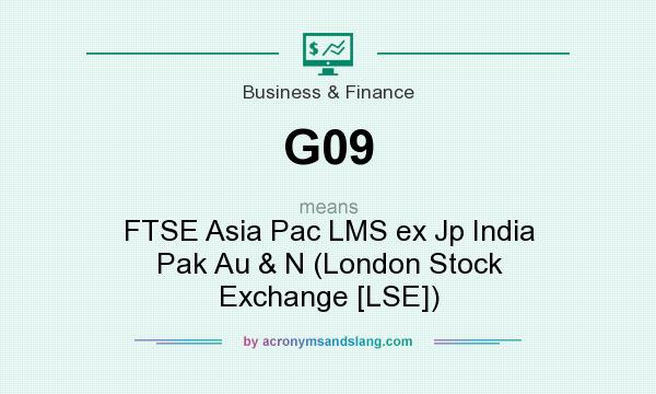 What does G09 mean? It stands for FTSE Asia Pac LMS ex Jp India Pak Au & N (London Stock Exchange [LSE])