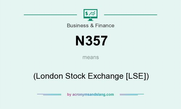 What does N357 mean? It stands for (London Stock Exchange [LSE])