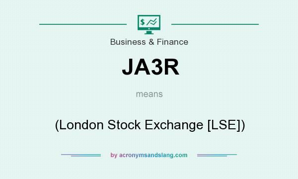 What does JA3R mean? It stands for (London Stock Exchange [LSE])