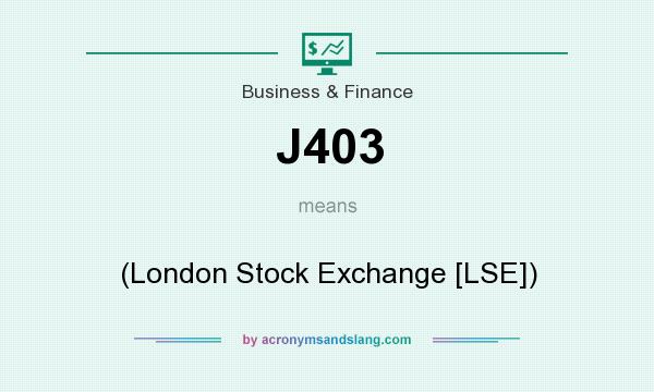 What does J403 mean? It stands for (London Stock Exchange [LSE])