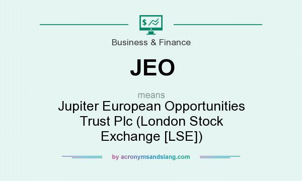 What does JEO mean? It stands for Jupiter European Opportunities Trust Plc (London Stock Exchange [LSE])
