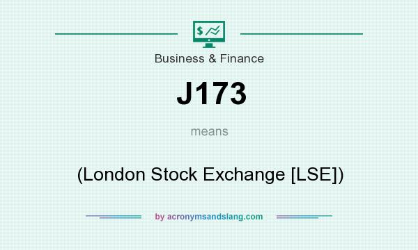 What does J173 mean? It stands for (London Stock Exchange [LSE])