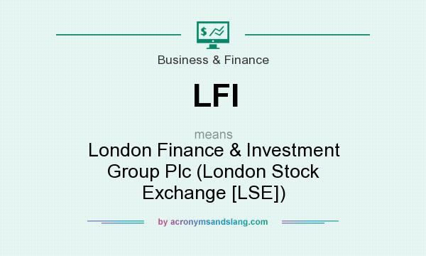 What does LFI mean? It stands for London Finance & Investment Group Plc (London Stock Exchange [LSE])