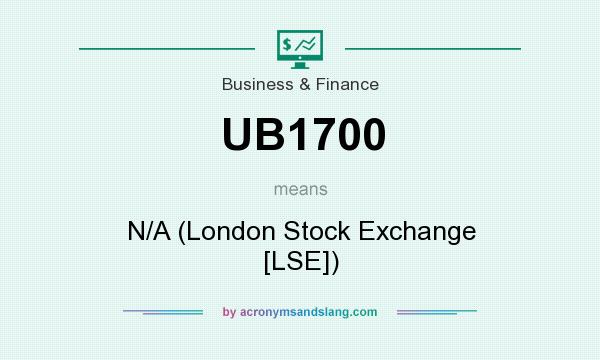 What does UB1700 mean? It stands for N/A (London Stock Exchange [LSE])