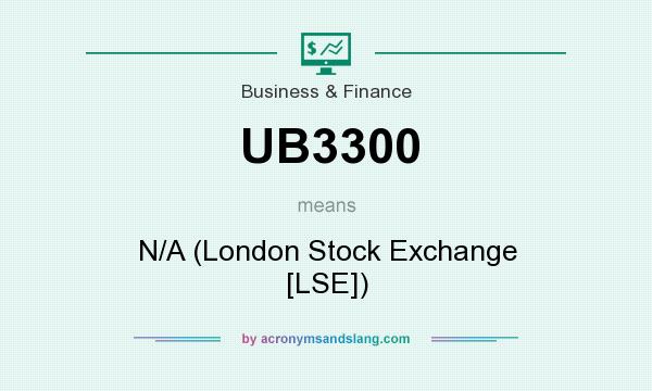 What does UB3300 mean? It stands for N/A (London Stock Exchange [LSE])