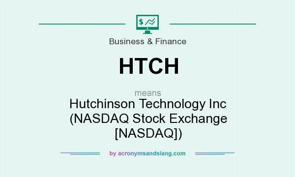 What does HTCH mean? It stands for Hutchinson Technology Inc (NASDAQ Stock Exchange [NASDAQ])