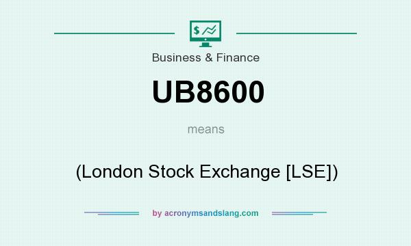 What does UB8600 mean? It stands for (London Stock Exchange [LSE])