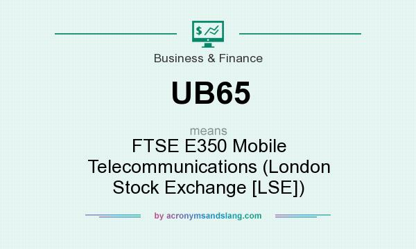 What does UB65 mean? It stands for FTSE E350 Mobile Telecommunications (London Stock Exchange [LSE])
