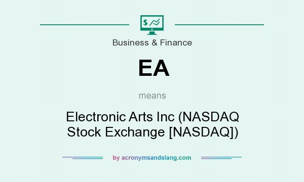 What does EA mean? It stands for Electronic Arts Inc (NASDAQ Stock Exchange [NASDAQ])