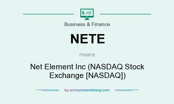 What does NETE mean? It stands for Net Element Inc (NASDAQ Stock Exchange [NASDAQ])