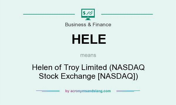 What does HELE mean? It stands for Helen of Troy Limited (NASDAQ Stock Exchange [NASDAQ])