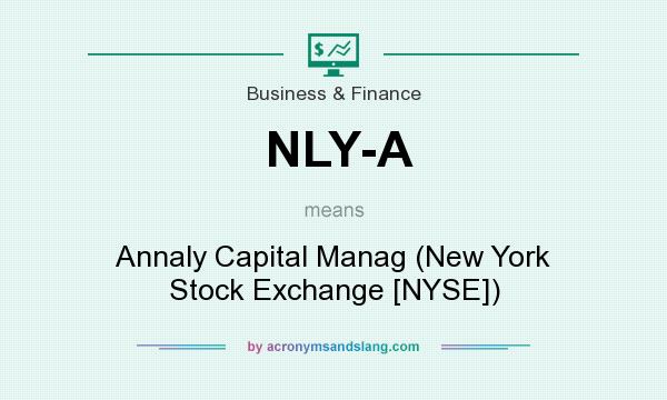 What does NLY-A mean? It stands for Annaly Capital Manag (New York Stock Exchange [NYSE])