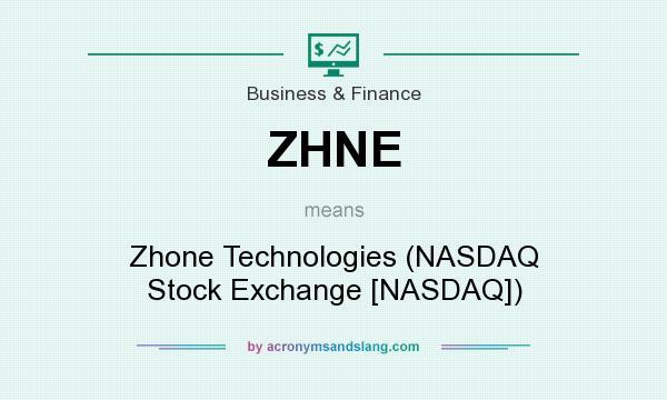 What does ZHNE mean? It stands for Zhone Technologies (NASDAQ Stock Exchange [NASDAQ])