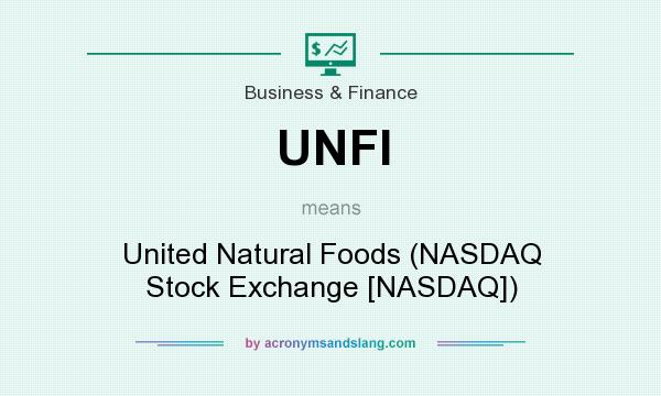 What does UNFI mean? It stands for United Natural Foods (NASDAQ Stock Exchange [NASDAQ])
