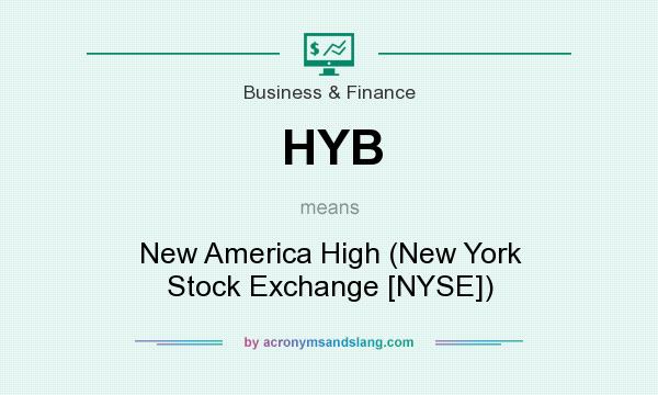 What Does Hyb Mean >> Hyb New America High New York Stock Exchange Nyse In