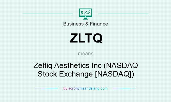 What does ZLTQ mean? It stands for Zeltiq Aesthetics Inc (NASDAQ Stock Exchange [NASDAQ])