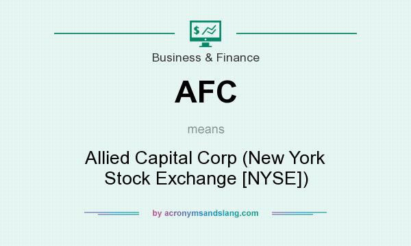 What does AFC mean? It stands for Allied Capital Corp (New York Stock Exchange [NYSE])