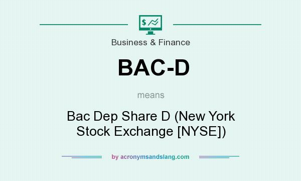 What does BAC-D mean? It stands for Bac Dep Share D (New York Stock Exchange [NYSE])