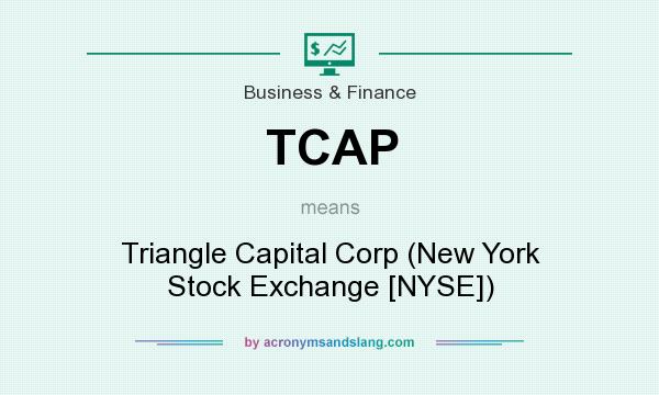 What does TCAP mean? It stands for Triangle Capital Corp (New York Stock Exchange [NYSE])