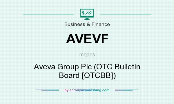 What does AVEVF mean? It stands for Aveva Group Plc (OTC Bulletin Board [OTCBB])