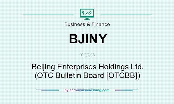 What does BJINY mean? It stands for Beijing Enterprises Holdings Ltd. (OTC Bulletin Board [OTCBB])