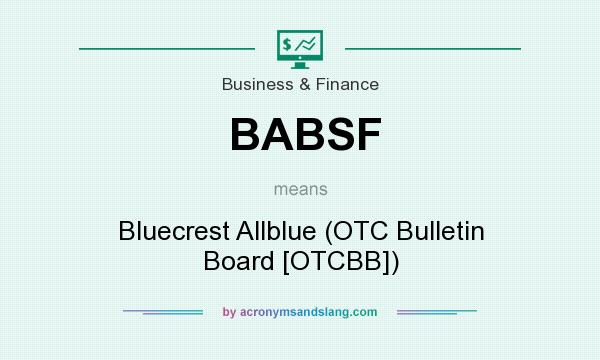 What does BABSF mean? It stands for Bluecrest Allblue (OTC Bulletin Board [OTCBB])