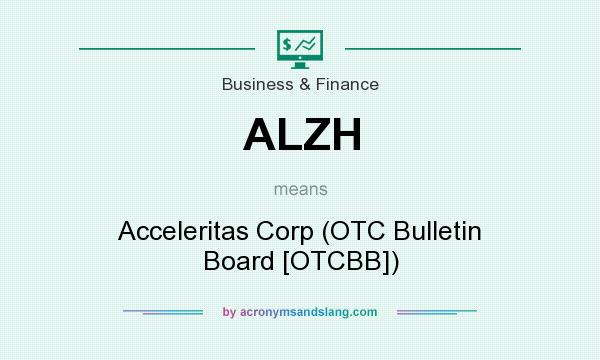 What does ALZH mean? It stands for Acceleritas Corp (OTC Bulletin Board [OTCBB])