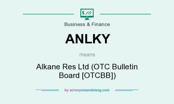 What does ANLKY mean? It stands for Alkane Res Ltd (OTC Bulletin Board [OTCBB])