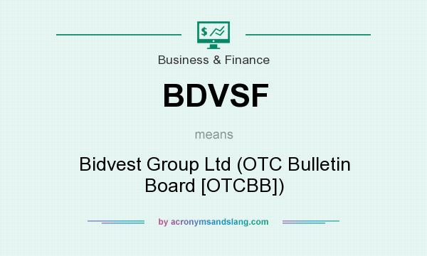 What does BDVSF mean? It stands for Bidvest Group Ltd (OTC Bulletin Board [OTCBB])