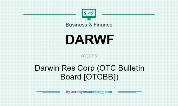 What does DARWF mean? It stands for Darwin Res Corp (OTC Bulletin Board [OTCBB])