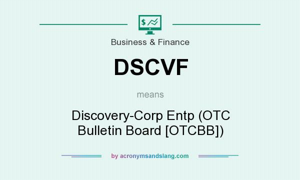 What does DSCVF mean? It stands for Discovery-Corp Entp (OTC Bulletin Board [OTCBB])