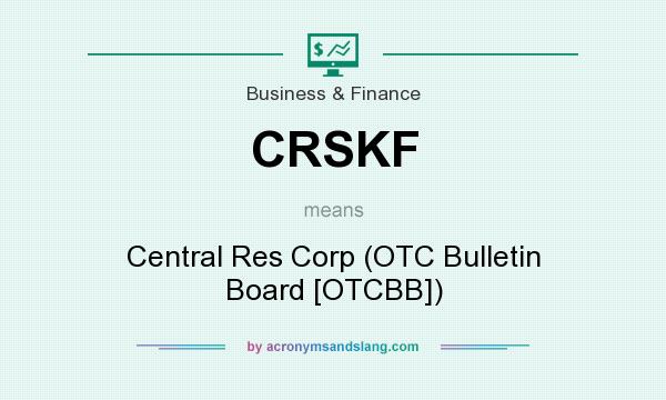 What does CRSKF mean? It stands for Central Res Corp (OTC Bulletin Board [OTCBB])