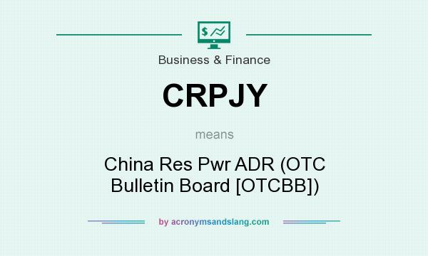 What does CRPJY mean? It stands for China Res Pwr ADR (OTC Bulletin Board [OTCBB])