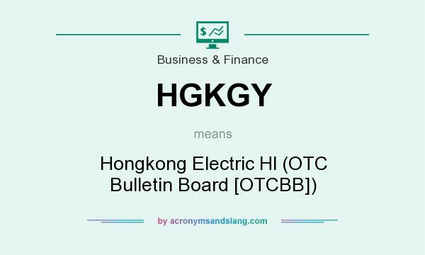 What does HGKGY mean? It stands for Hongkong Electric Hl (OTC Bulletin Board [OTCBB])