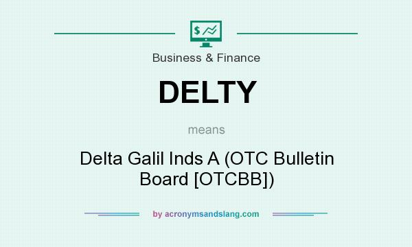 What does DELTY mean? It stands for Delta Galil Inds A (OTC Bulletin Board [OTCBB])